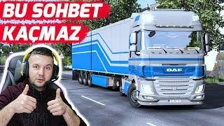 BU SOHBET MUHABBET ASLA KAÇMAZ | ETS 2 MP !!
