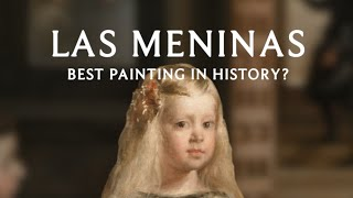 Las Meninas: Is This The Best Painting In History?