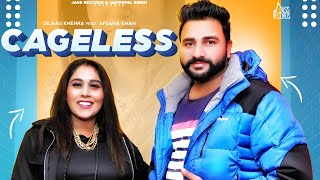 Cageless | (Official Video) | Dilbag Khehra Ft.Afsana Khan | Latest Punjabi Songs 2020