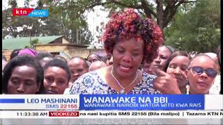 Wanawake wa Nairobi watoa wito kwa Rais kuhusiana na Ripoti ya BBI