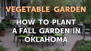 How to Plant a Fall Garden in Oklahoma