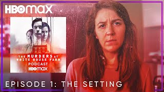 Ep. 1: The Setting | The Murders At White House Farm: The Podcast | HBO Max