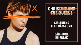 Christine And The Queens   Girlfriend (feat. Dâm Funk) [Dâm Funk Re Freak]