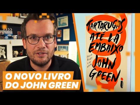 ? O NOVO LIVRO DO JOHN GREEN ??TARTARUGAS ATÉ LÁ EMBAIXO ?