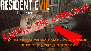 Resident Evil 7   Keeping The Chainsaw Past The Jack Baker Fight   Trainer Required   PC ONLY!
