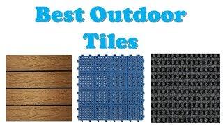 Top 10 Best Outdoor Tiles On the Market