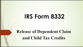 IRS Form 8332  - How to Claim My Child As a Dependent?