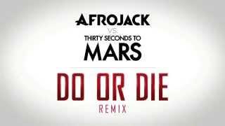 AfrojackvsThirtySecondsToMars-DoOrDieRemix