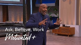 Ask, Believe, Work | Motivated +