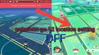 failed to detect location 12 pokemon go fake gps android 2019 - Thủ