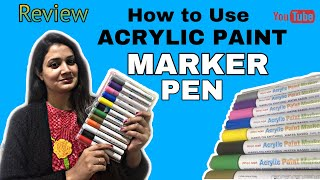 LEARN HOW TO USE ACRYLIC PAINT MARKER PEN FOR BEGINNERS