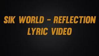 Sik World   Reflection Lyric Video