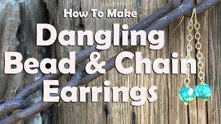 How To Make Dangling Bead And Chain Earrings: Jewelry Tutorial