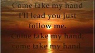 Come Take My Hand