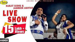 Live Show || Harjit Sidhu ll Jasmeen Akhtar [ Official Video ] 2013 - Anand Music