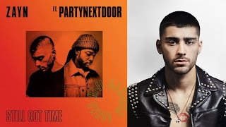 """Zayn Channels Drake In New """"Still Got Time"""" Single With PartyNextDoor"""