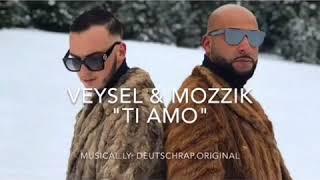 """Veysel & Mozzik ,,Ti Amo"""""""