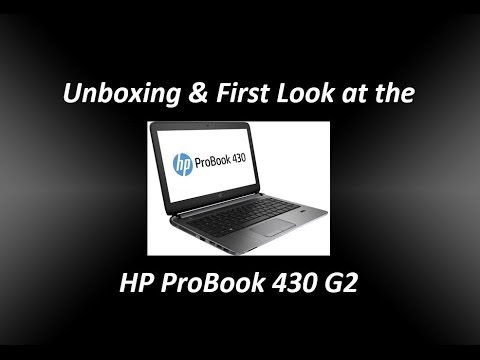 Unboxing & First Look at the HP Probook 430 G2 Laptop