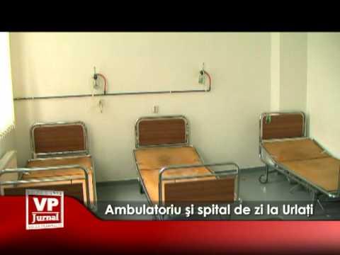 Ambulatoriu şi spital de zi la Urlaţi