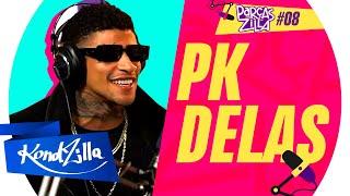PK Delas – #ParçasZilla 08 (KondZilla)