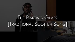 Avih - The Parting Glass [Traditional Scottish Song]