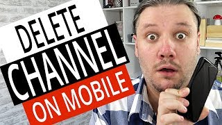 How To Delete A YouTube Channel on Mobile - Delete Your Channel (Android & iPhone)