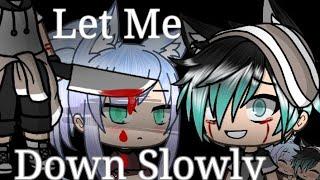 ◇Let Me Down Slowly // Gacha Life Music Video◇