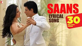 Lyrical: Saans Full Song with Lyrics | Jab Tak Hai Jaan | Shah