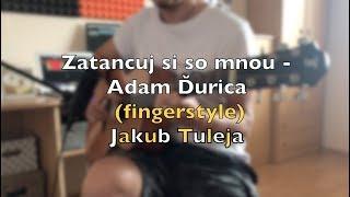 Adam Ďurica   Zatancuj Si So Mnou(fingerstyle)