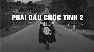 PHAI DẤU CUỘC TÌNH 2 - Lyrics - 黃昏 (Hoàng Hôn-Vietnamese Ver.) #Hianhtrai