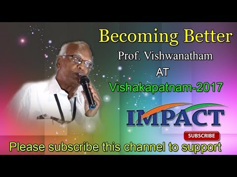 Becoming Better | V Viswanadham | TELUGU IMPACT Vizag 2017