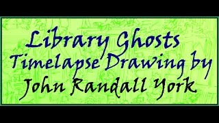 LIBRARY GHOSTS A Timelapse Fast Drawing in Pilot Zebra Pen by John Randall York Copyright 2016
