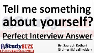 Tell me something about yourself? Perfect Answer in MBA interview !