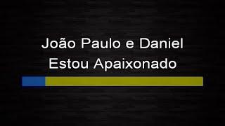 João Paulo e Daniel - Estou apaixonado (Karaokê)
