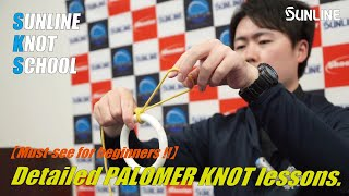 【Must-see for beginners】Detailed PALOMER KNOT lessons. Anyone can do it!! SUNLINE KNOT SCHOOL