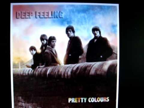 """Deep Feeling """"Pretty Colours"""""""
