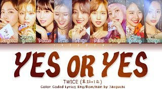 TWICE (트와이스) - 'YES OR YES' LYRICS (Color Coded Eng/Rom/Han/가사)
