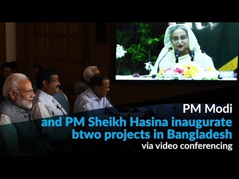 PM Modi and PM Sheikh Hasina inaugurate two projects in Bangladesh via video conferencing