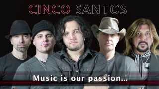 Cinco Santos - Music is Our Passion