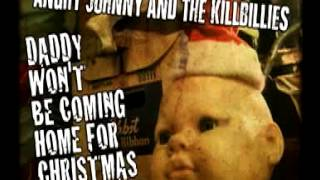 Angry Johnny And The Killbillies-Daddy Won't Be Coming Home For Christmas