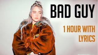 Bad Guy  Billie Eilish 1 Hora | 1 Hour Loop (With Lyrics)