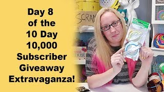 Day 8 of the 10 Day 10,000 Subscriber Giveaway Extravaganza!
