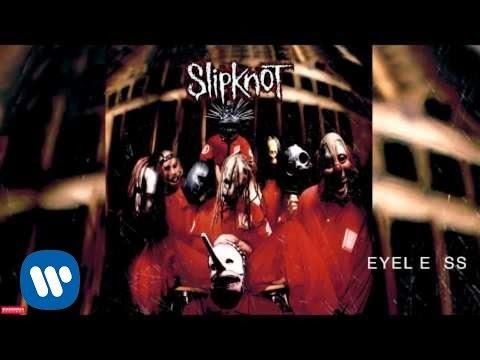 Slipknot – Eyeless (Audio)