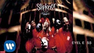 Slipknot - Eyeless (Audio)
