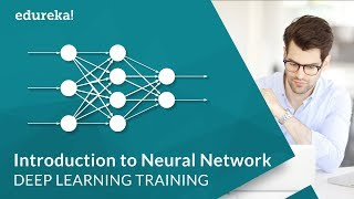 Neural Network Tutorial | Introduction to Neural Network | Deep Learning Tutorial - Part 1 | Edureka