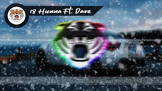 Headie One ➤ 18HUNNA (Ft. Dave)  [Bass Boosted]