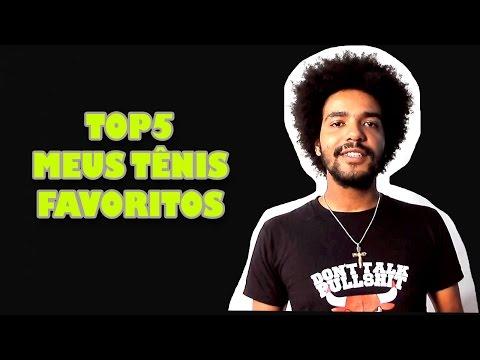 TOP 5 MEUS TENIS FAVORITOS