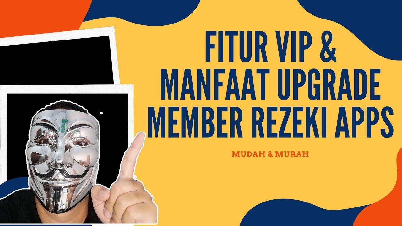 Fitur VIP Akun Rezeki Apps dan Manfaatnya
