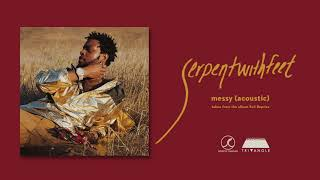Serpentwithfeet   Messy (acoustic) (Official Audio)
