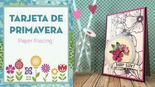 Tutorial: Tarjeta de primavera. Colorear con cartulinas. Técnica del Paper Piecing
